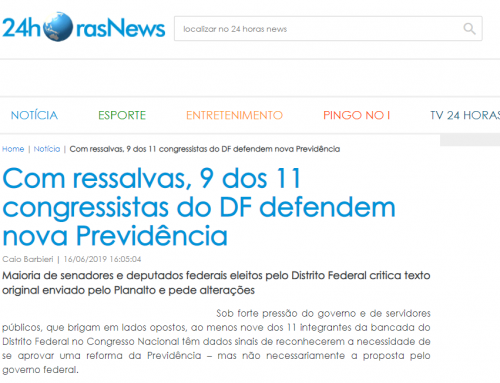 24horasNews :Com ressalvas, 9 dos 11 congressistas do DF defendem nova Previdência