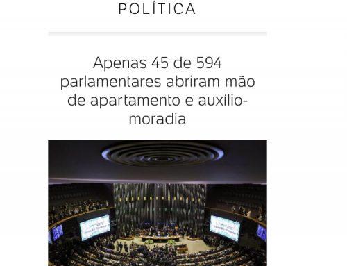 UOL: Apenas 45 de 594 parlamentares abriram mão de apartamento e auxílio moradia