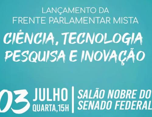 Frente Parlamentar de Ciência, Tecnologia, Pesquisa e Inovação será lançada dia 3 no Congresso Nacional