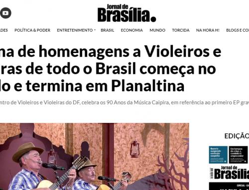 Jornal de Brasília: Semana de homenagens a Violeiros e Violeiras de todo o Brasil começa no Senado e termina em Planaltina