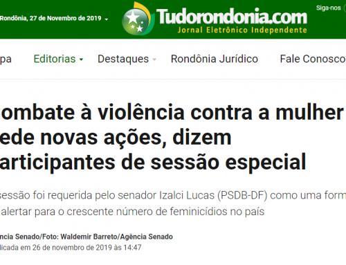 Tudo Rondônia: Combate à violência contra a mulher pede novas ações, dizem participantes de sessão especial